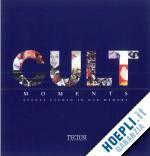 CULT MOMENTS