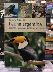 FAUNA ARGENTINA - DRAMAS Y PRODIGIOS DEL BICHERÍO