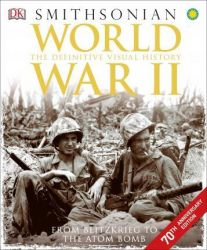 WORLD WAR II: THE DEFINITVE VISUAL HISTORY