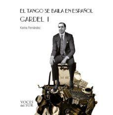 GARDEL: EL TANGO SE BAILA EN ESPAÑOL (C/CD)