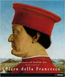 PIERO DELLA FRANCESCA - MASTERS OF ITALIAN ART
