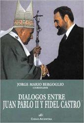 DIALOGOS ENTRE JUAN PABLO II Y FIDEL CASTRO