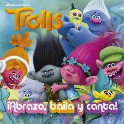 TROLLS: ABRAZA, BAILA, CANTA