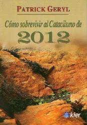 CÓMO SOBREVIVIR AL CATACLISMO DE 2012