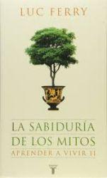SABIDURÍA DE LOS MITOS, LA - APRENDER E VIVIR II
