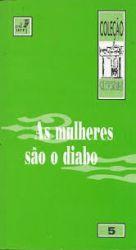 AS MULHERES SÃO O DIABO