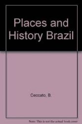BRAZIL - PLACES AND HISTORY (INGLÊS)