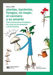 PLANTAS, BACTERIAS, HONGOS, MI MUJER, EL COCINERO