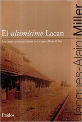 EL ULTIMISSIMO LACAN