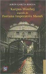 Karpus Minthej seguido de Fortuna Imperatrix Mundi