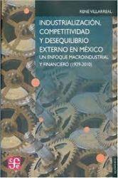 Industrialización, competitividad y desequilibrio externo en México. Un enfoque macroindustrial y financiero (1929-2010)