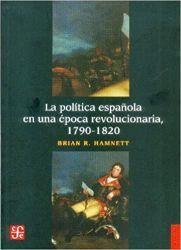 política española en una época revolucionaria, 1790-1820