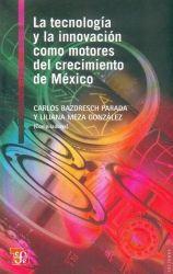 tecnología y la innovación como motores del crecimiento de México