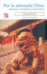 Por la milenaria China. Historias, vivencias y comentarios