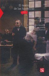 El teatro de las histéricas. De cómo Charcot descubrió, entre otras cosas, que también había histéricos