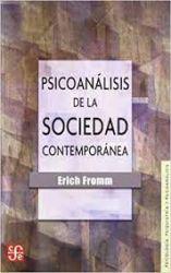 Psicoanálisis de la sociedad contemporánea : hacia una sociedad sana