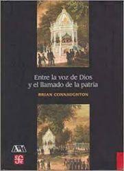 Entre la voz de Dios y el llamado de la patria. Religión, identidad y ciudadanía en México, siglo XIX