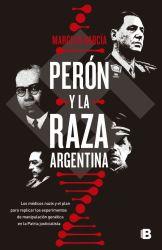 PERÓN Y LA RAZA ARGENTINA